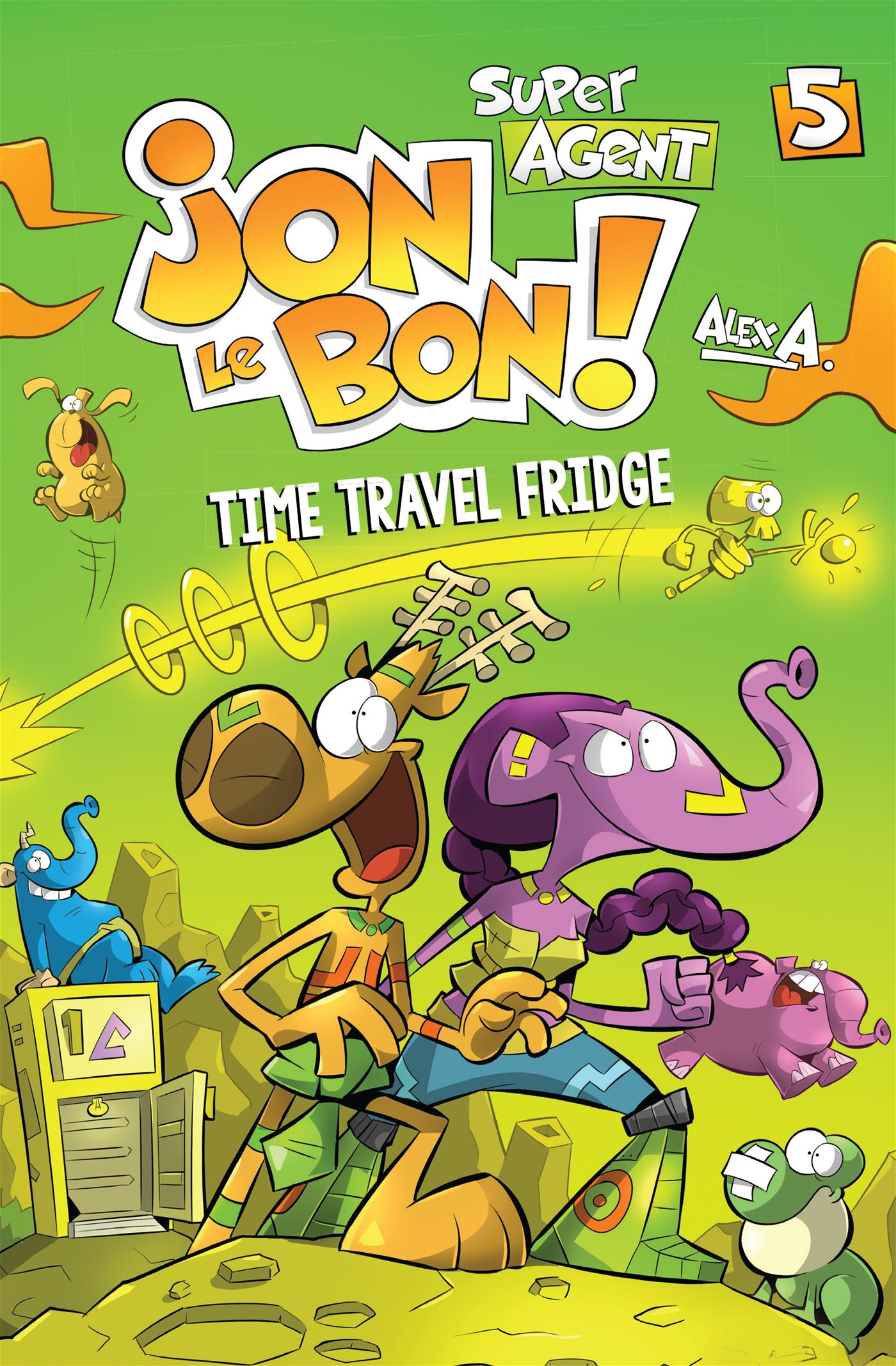 Jon le bon - Vol. 5 - Time Travel Fridge