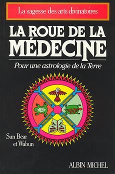 Livre La Roue De La Medecine Pour Une Astrologie De La