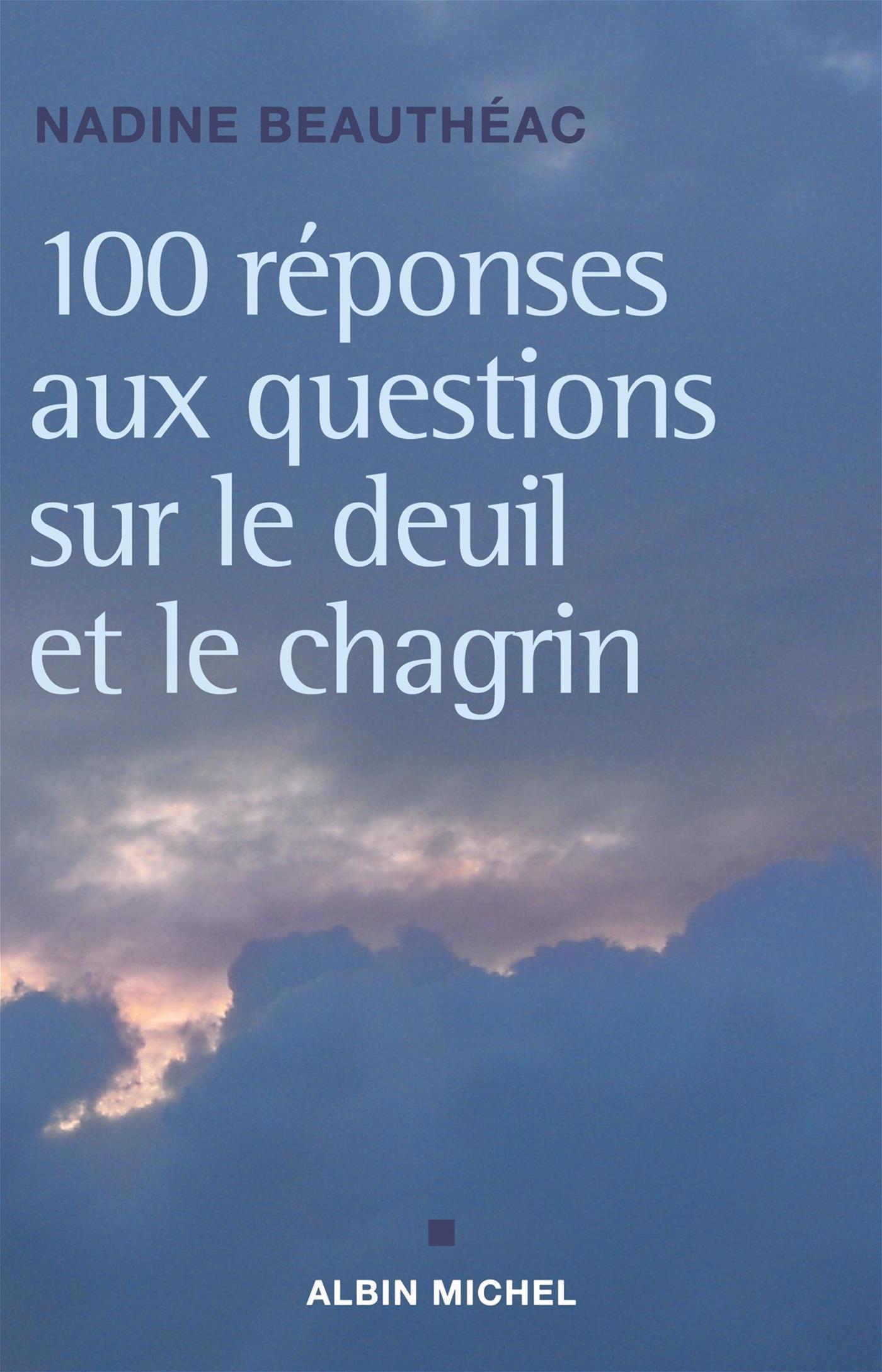 100 réponses aux questions sur le deuil et le chagrin