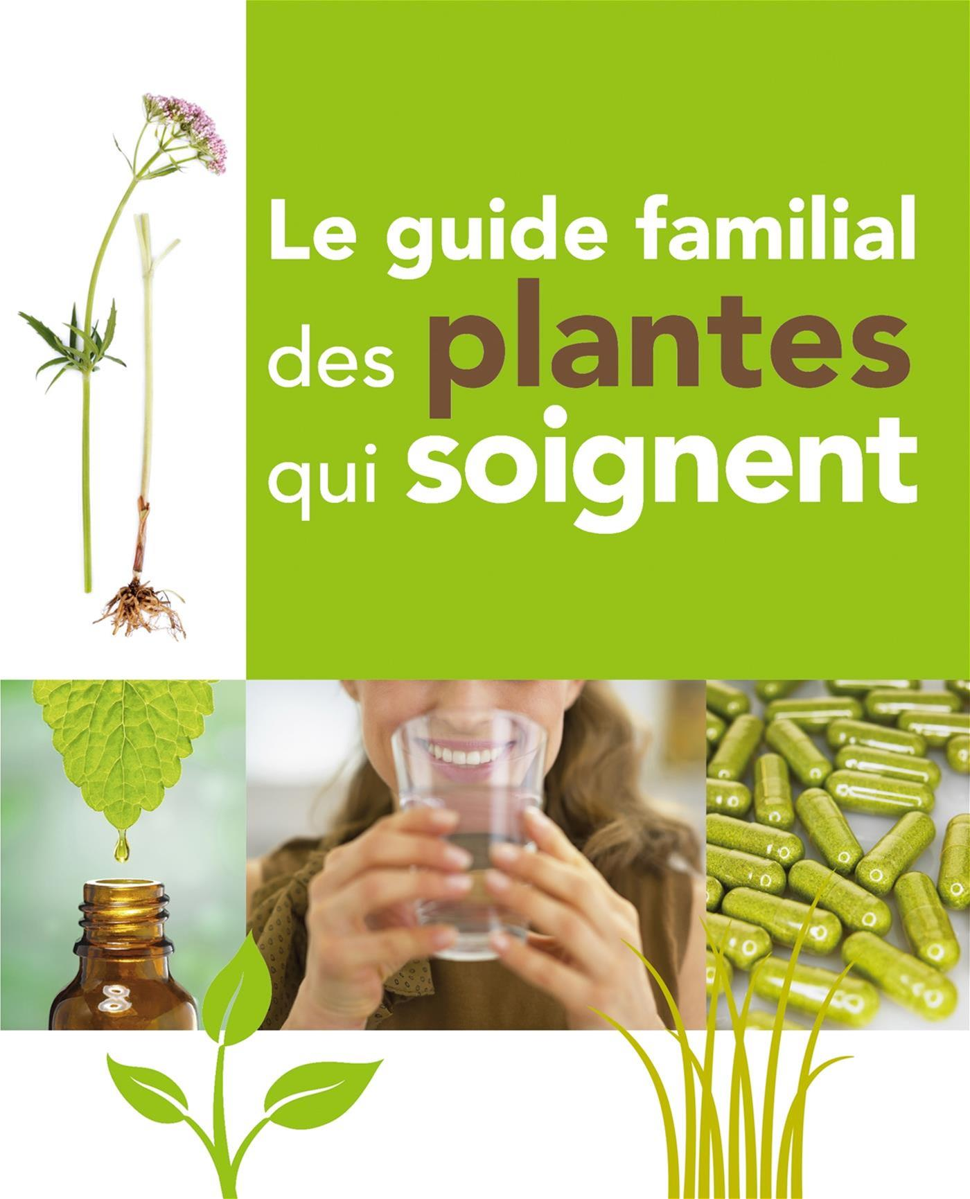 Le Le Guide familial des plantes qui soignent