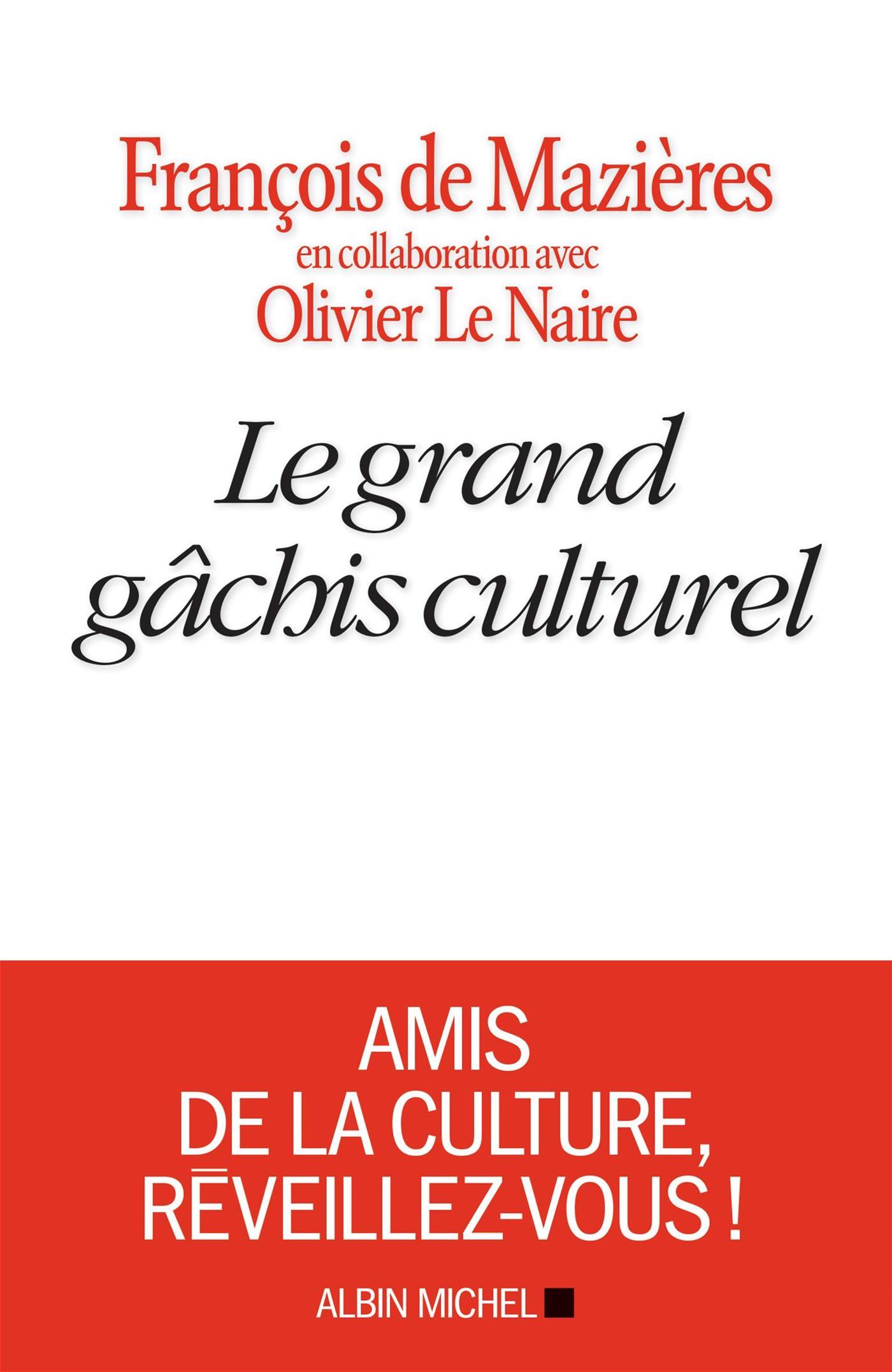 Le Grand Gâchis culturel