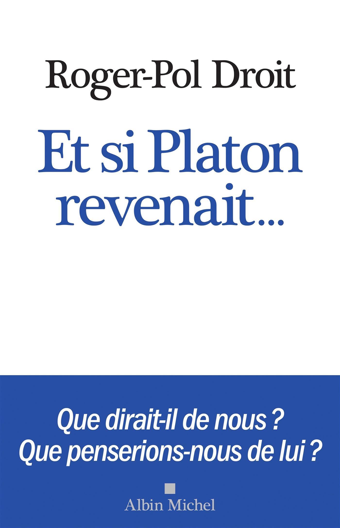 Et si Platon revenait...