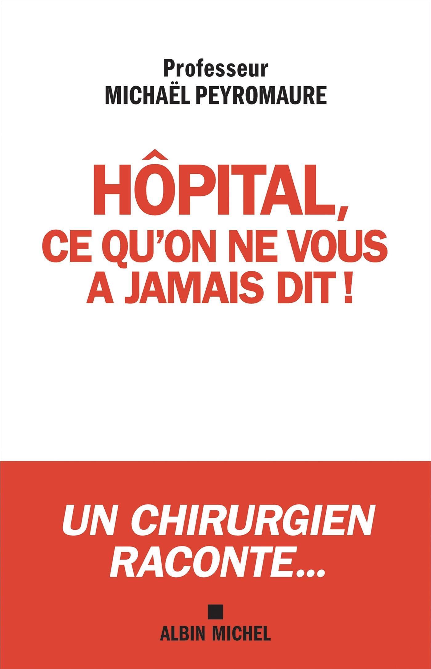 Hôpital ce qu'on ne vous a jamais dit...