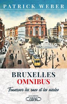 BRUXELLES OMNIBUS - Traverser les rues et les siècles