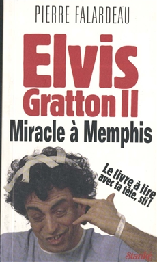 Elvis Gratton II - Miracle à Memphis