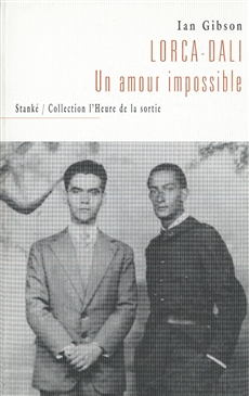 LORCA-DALI UN AMOUR IMPOSSIBLE