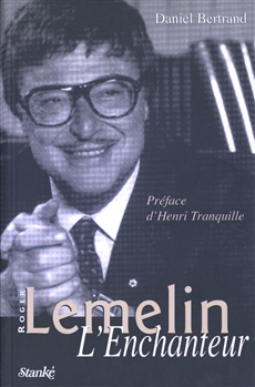 Roger Lemelin, l'enchanteur