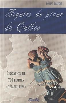 Figures de proue du Québec - Évocation de 700 femmes « dépareillées »