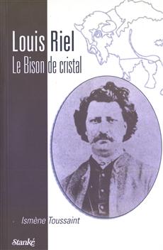Louis Riel - Le bison de cristal
