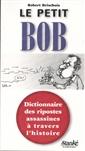 Le Petit Bob, tome 1 - Dictionnaire des ripostes assassines à travers l'histoire