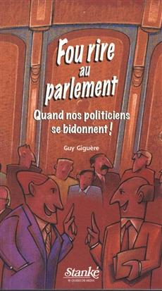Fou rire au parlement - Quand nos politiciens se bidonnent!