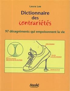 Dictionnaire des contrariétés - 97 désagréments qui empoisonnent la vie