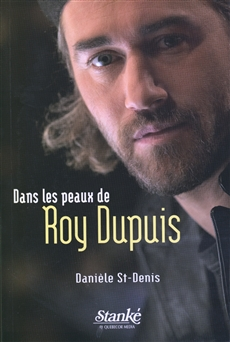 Dans les peaux de Roy Dupuis