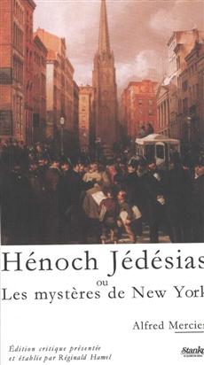 Hénoch Jédésias ou Les mystères de New York