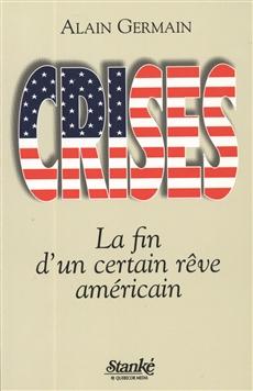 Crises, La fin d'un certain rêve américain
