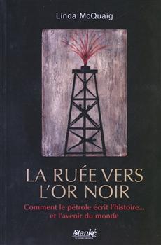 La Ruée vers l'or noir - Comment le pétrole écrit l'Histoire... et l'avenir du monde