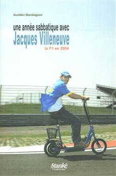 Une année sabbatique avec Jacques Villeneuve - La F1 en 2004