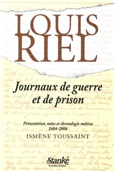 Journaux de guerre et de prison par Louis Riel