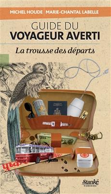 Guide du voyageur averti - La trousse des départs