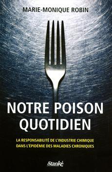 Notre poison quotidien - La responsabilité de l'industrie chimique dans l'épidémie des maladies chroniques