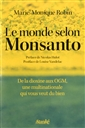 Le Monde selon Monsanto - De la dioxine aux OGM, une multinationale qui vous veut du bien