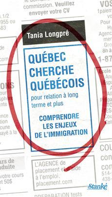 Québec cherche Québécois pour relation à long terme et plus - Comprendre les enjeux de l'immigration