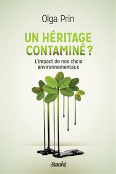 Un héritage contaminé ? - L'impact de nos choix environnementaux