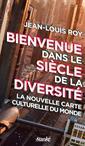 Bienvenue dans le siècle de la diversité - La nouvelle carte culturelle du monde
