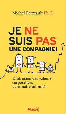 Je ne suis pas une compagnie ! - L'intrusion des valeurs corporatives dans notre intimité