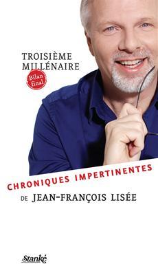 Troisième millénaire - Bilan final - Chroniques impertinentes de Jean-François Lisée