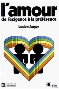 L'Amour de l'exigence à la préférence
