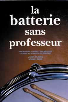 La batterie sans professeur - Une méthode claire et...