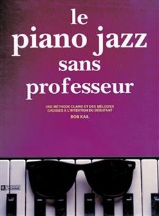 Le piano jazz sans professeur - Une méthode clair et des mélodies choisies à l'intention du débutant