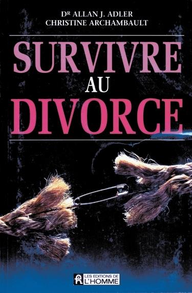 livre survivre au divorce les ditions de l 39 homme. Black Bedroom Furniture Sets. Home Design Ideas