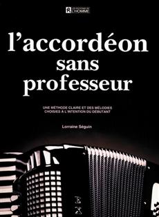 L'accordéon sans professeur - Une méthode claire et...