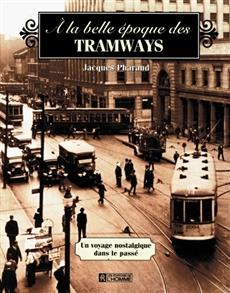 À la belle époque des tramways - Un voyage nostalgique dans le passé