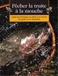 Pêcher la truite à la mouche - Guide des techniques de pêche à la mouche en surface et en subsurface