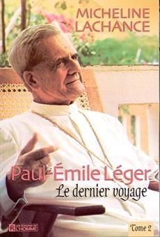 Paul-Émile léger - Tome 2 - Le dernier voyage (1967-1991)