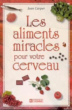 Les aliments miracles pour votre cerveau