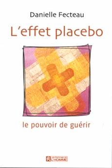 L'effet placebo - Le pouvoir de guérir
