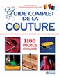 Le guide complet de la couture - 1100 photos couleurs