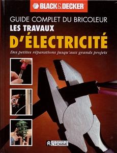 Les travaux d'électricité (Guide complet du bricoleur) - NULL