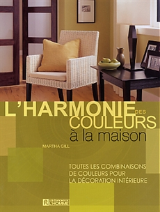 Livre l 39 harmonie des couleurs la maison toutes les - Harmonie des couleurs dans une maison ...
