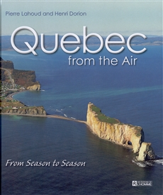Quebec from the air - The Rythm of the Seasons