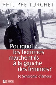 Pourquoi les hommes marchent-ils à la gauche des femmes - Le syndrôme d'amour