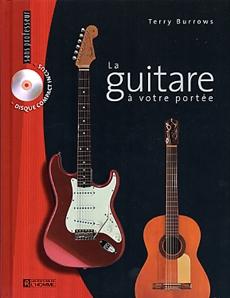 La guitare à votre portée + CD - Guide complet pour jouer, enregistrer et se produire en spectacle