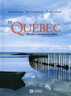 Le Québec - 40 sites incontournables