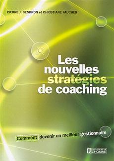 Les nouvelles stratégies de coaching - Comment devenir un meilleur gestionnaire