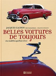 Belles voitures de toujours - 160 modèles qui font rêver