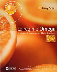 Le régime Oméga - Le miracle des suppléments d'huile de poisson